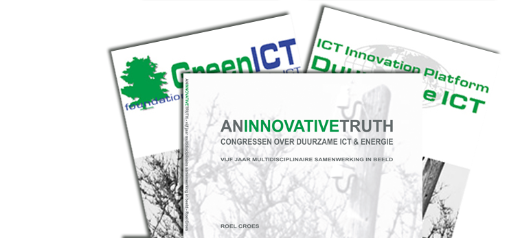 Stichting GreenICT - Foundation for Sustainable ICT - An Innovative Truth - Congressen over Duurzame ICT & Energie